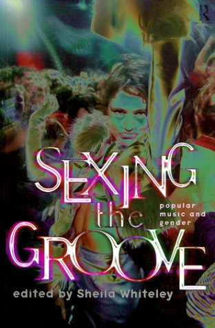 Front cover of 'Sexing the Groove'